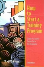 How to Start a Training Program: Training is a Strategic Business Tool in Any O