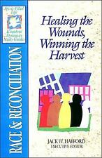 Race & Reconciliation: Healing the Wounds, Winning the Harvest (Spirit-Filled Li
