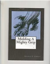 George F.Jowett Molding A Mighty Grip Muscle Bodybuilding Booklet reprint