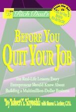 Rich Dad's Before You Quit Your Job by Robert T. Kiyosaki (2005, Paperback)