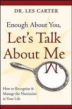 Enough about You, Let's Talk about Me : How to Recognize and Manage the...