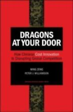 Dragons at Your Door: How Chinese Cost Innovation Is Disrupting Global Competiti