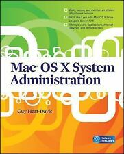 Mac OS X System Administration by Guy Hart-Davis (2010, Paperback)