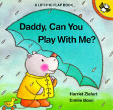 Daddy, Can You Play with Me? (Picture Puffin), Harriet Zeifert, Harriet Ziefert