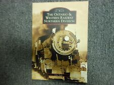 Images of Rail: The Ontario & Western Railway Northern Division by John Taibi