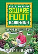 New Square Foot Gardening Grow More in Less Space! by Mel Bartholomew