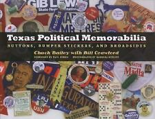 Texas Political Memorabilia: Buttons, Bumper Stickers, and Broadsides -ExLibrary