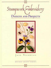 Stumpwork Embroidery Designs and Projects By Nicholas, Jane
