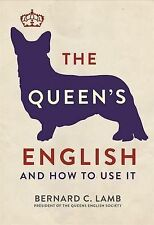 The Queen's English: And How to Use it, Dr. Bernard C. Lamb, New