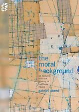 The Moral Background : An Inquiry into the History of Business Ethics by...