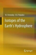 Isotopes of the Earth's Hydrosphere by V. A. Polyakov and V. I. Ferronsky...