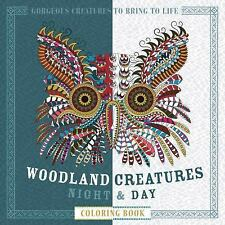 Woodland Creatures Night & Day Coloring Book: Gorgeous Creatures to Bring to Lif