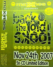 Maximes Back To The Old Skool Nov 24th 2007 4 x CD pack bouncy scouse house donk