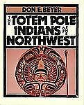 The Totem Pole Indians of the Northwest (First Book)-ExLibrary