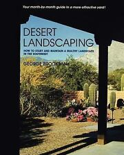 Desert Landscaping : How to Start and Maintain a Healthy Landscape in the...