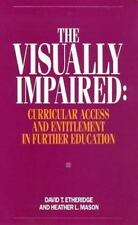 The Visually Impaired: Curricular Access and Entitlement in Further Ed-ExLibrary