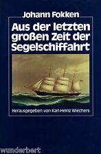 *~ Aus der LETZTEN großen ZEIT der SEGELSCHIFFAHRT - Johann FOKKEN  gebun (1988)