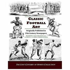 Classic Football Art : Originally Published in 19th Century Newspapers:...