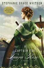 A Captain for Laura Rose by Stephanie Grace Whitson (2014, Paperback)