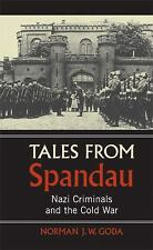 Tales from Spandau : Nazi Criminals and the Cold War (Hardcover)