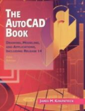 The AutoCAD Book: Drawing, Modeling, and Applications Including Releas-ExLibrary