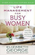 Life Management for Busy Women : Living Out God's Plan with Passion and...