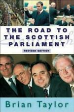 The Road to the Scottish Parliament by Brian Taylor (2002, Paperback,...