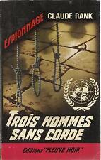 CLAUDE RANK TROIS HOMMES SANS CORDE - FLEUVE NOIR 491