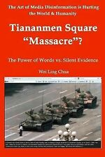 Tiananmen Square Massacre ? the Power of Words vs. Silent Evidence by Wei...