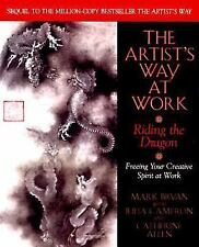 The Artist's Way at Work: Riding the Dragon, Allen, Catherine A., Cameron, Julia