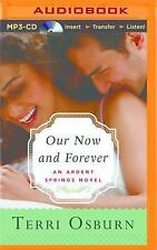 Ardent Springs: Our Now and Forever 2 by Terri Osburn (2015, MP3 CD, Unabridged)