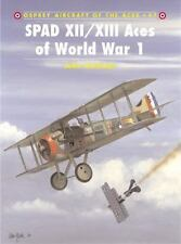 SPAD XII/XIII Aces of World War 1 (Aircraft of the Aces) by Guttman, Jon
