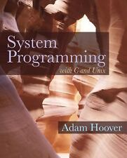 NEW - System Programming with C and Unix by Hoover, Adam