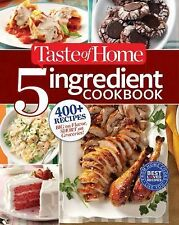 Taste of Home 5-Ingredient Cookbook: 400+ Recipes Big on Flavor, Short on Grocer