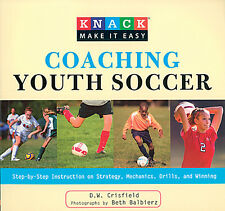 Coaching Youth Soccer Step-by-Step Instruction Strategy Mechanics Drills Winning