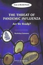 The Threat of Pandemic Influenza:: Are We Ready? Workshop Summary
