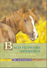 Bach Flower Remedies for Your Horse: The Relaxation and Alleviation of Symptoms