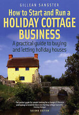 How to Start and Run a Holiday Cottage Business - Gillean Sangster