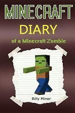 Minecraft Diary : Minecraft Diary of a Minecraft Zombie (Minecraft Zombies,...