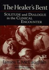 Relational Perspectives Book: The Healer's Bent : Solitude and Dialogue in...