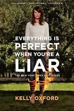 Everything Is Perfect When You're a Liar by Kelly Oxford (2014, Paperback)