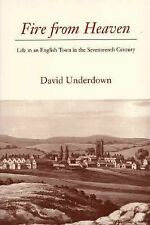 Fire from Heaven: Life in an English Town in the Seventeenth Century by David U