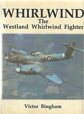 Whirlwind - The Westland Whirlwind Fighter - Bingham - 1987 -WW2
