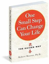 One Small Step Can Change Your Life: The Kaizen Way Maurer Ph.D., Robert Books-G