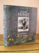Virginia Spate : CLAUDE MONET la couleur du temps Editions Chêne 1993