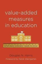 Value-Added Measures in Education: What Every Educator Needs to Know by Harris,