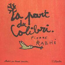PIERRE RABHI - LA PART DU COLIBRI