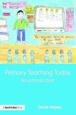 Primary Teaching Today: An Introduction by Denis Hayes (Paperback, 2008)