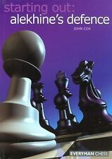 Starting Out - Everyman Chess: Starting Out - Alekhine's Defence by John Cox