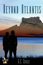 Beyond Atlantis by G. E. Stills (2015, Paperback)